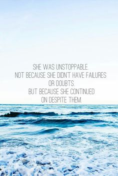 Quote. I will be unstoppable.