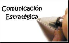 #ComunicacionEstrategica : 5 Principios para una Comunicación Estratégica