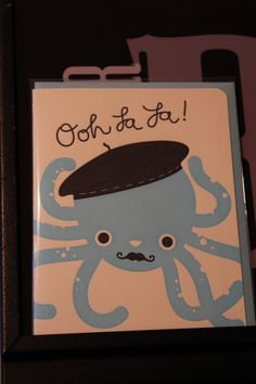 This Ooh La La card has an adorable French octopus with a black beret and swirled mustache. $5 at mOctopus.com