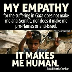 I am tired of everything being wrapped in a great big political bow! This is about the suffering of human beings, 43% of which are children.