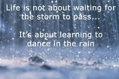 Google Image Result for http://www.quotepictures.net/wp-content/uploads/Rainy-quote-Life-is-not-about-waiting-for-the-storm-to-pass.jpg