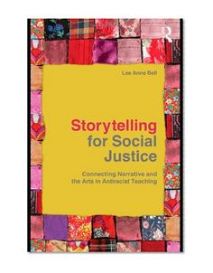 Bestseller Books Online Storytelling for Social Justice: Connecting Narrative and the Arts in Antiracist Teaching (The Teaching/Learning Social Justice Series) Lee Anne Bell $25.46  - http://www.ebooknetworking.net/books_detail-0415803284.html