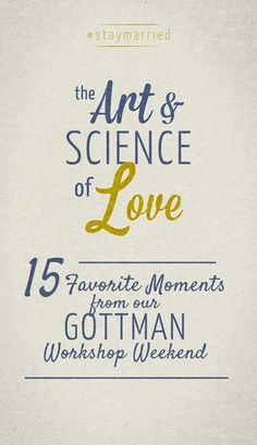 The Art & Science of Love - 15 Favorite Moments from our Gottman Workshop Weekend - Marriage Help, Marriage And Family, Healthy Marriage, Science Of Love, Science Art, Weekender, Therapy Tools, Therapy Ideas, Gottman Institute