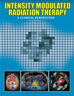 Intensity Modulated Radiation Therapy: A Clinical Perspective PDF Free Online Radiation Therapist, Clinic, Medicine, Cancer, Therapy, Perspective, Pdf, Books, Free