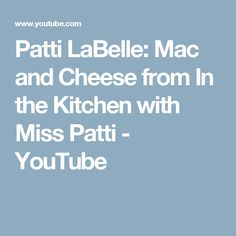 Patti LaBelle: Mac and Cheese from In the Kitchen with Miss Patti - YouTube