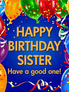 Have a Good One! Happy Birthday Card for Sister