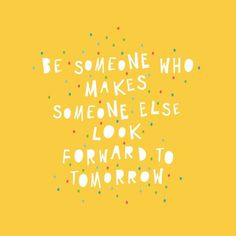 Be that person for someone TODAY! . #bethatsomeone #makepeopleexcited #sparklesnsprouts #quotes