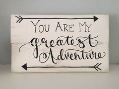 You Are My Greatest Adventure Sign Disney's by SweetChalkDesigns