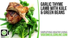Garlic Thyme Lamb With Kale & Green Beans