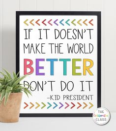 presidents If youre looking to provide your students with simple uplifting life advice, look no further than these colorful printable posters containing Kid President motivational quotes. Classroom Wall Quotes, Inspirational Classroom Quotes, Motivational Quotes For Students, Inspirational Signs, Inspiring Quotes For Students, Educational Quotes For Students, Student Quotes, Classroom Decor, Class Quotes