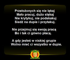 Pokaże to swojemu szefowi Motto, Sarcasm, Depression, Lol, Good Things, Words, Funny, Quotes, Humor