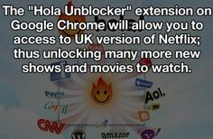 """Life Hack Pictures : The """"Hola Unblocker"""" extension on Google Chrome allows you to access the UK version of Netflix."""