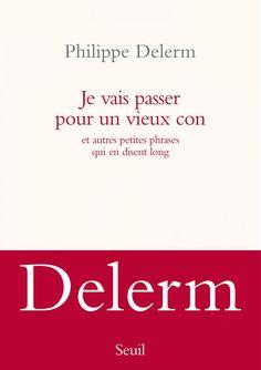 Journal d'un homme heureux, Philippe Delerm, Littérature française - Seuil | Editions Seuil