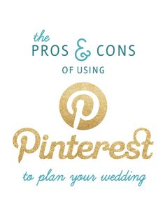 The Pros and Cons of using Pinterest to Plan Your Wedding