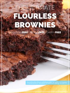 The Ultimate Flourless Brownies | holistichealthnaturally.com