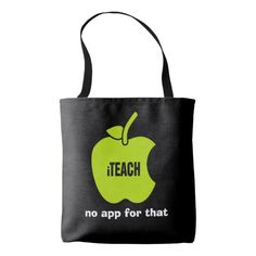 """iTeach. No app for that. Teachers' Tote Bags  """"iTeach . No app for that """". Teaching Quote 