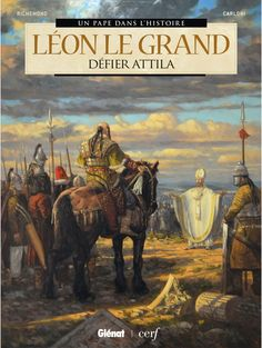 Buy Léon le Grand: Défier Attila by Bernard Lecomte, France Richemond, Stefano Carloni and Read this Book on Kobo's Free Apps. Discover Kobo's Vast Collection of Ebooks and Audiobooks Today - Over 4 Million Titles! Attila Le Hun, Deadliest Warrior, Pope Leo, Fantasy Quotes, Empire Romain, Medieval, Ligne Claire, Story Arc, Attila