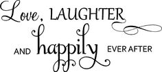 love laughter and happily ever after - Google Search
