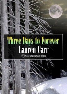 Three Days to Forever by Lauren Carr, cover design by Todd Aune.