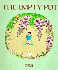 The Empty Pot..my favorite book from when I was in Elementary School