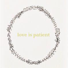 love is patient..