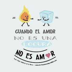 Frase Cuando el amor no es una locura no es amor