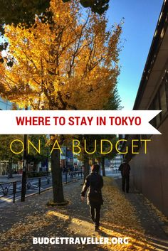 Where to Stay in Tokyo, Japan on a budget?