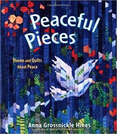 Lukas quilt luka and her grandmother tutu are best friends until peaceful pieces poems and quilts about peace anna grossnickle hines 9780805089967 amazon fandeluxe Gallery