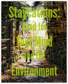 Staycations: Good for Your Mind and the Environment