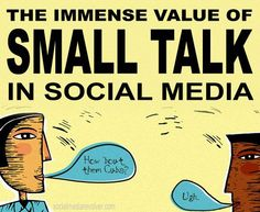 The Immense Value of Small Talk in Social Media