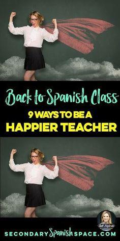 Back to Spanish Class: 9 Ways to Be a Happier Teacher - Secondary Spanish Space Spanish Teaching Resources, Spanish Activities, Spanish Language Learning, Listening Activities, Class Activities, Teaching Ideas, Spanish Games, Teaching Strategies, French Teacher