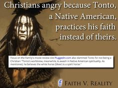 Evangelical Christians are panning a movie because -- among other things -- a Native American in a movie isn't portrayed as a Christian. Good grief.