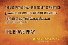 inspirational quote about prayer Let Down, Prayer Quotes, Inspirational Thoughts, What Is Life About, Brave, Prayers, Author, Let It Be, Prayer