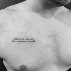 """Damned is the man who abandons himself"" tattoo on... - Little Tattoos for Men and Women"