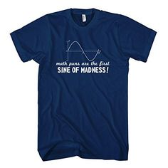 cool Math puns are the first sine of madness - calculus genius humor fun mens t-shirt Check more at http://fomple.gameclone.com.au/t-shirts/mens/math-puns-are-the-first-sine-of-madness-calculus-genius-humor-fun-mens-t-shirt/
