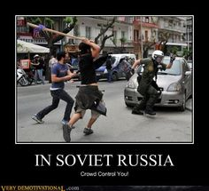 IN SOVIET RUSSIA crowd control you! Really Funny Memes, Stupid Funny Memes, Funny Laugh, Hilarious, Stereotypes Funny, Funny Images, Funny Pictures, Military Jokes, Meanwhile In Russia
