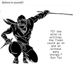 if the mind is willing, the flesh could go on and on without many things--Sun Tzu~ Truth in these words. Wisdom Quotes, Quotes To Live By, Life Quotes, Samurai Quotes, Ronin Samurai, Female Samurai, Martial Arts Quotes, Ju Jitsu, Motivational Quotes
