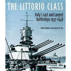 """Read """"The Littorio Class Italy's Last and Largest Battleships"""" by Ermingo Bagnasco available from Rakuten Kobo. For its final battleship design Italy ignored all treaty restrictions on tonnage, and produced one of Europes largest an. General Motors, This Is A Book, The Book, Sink The Bismarck, Midget Submarine, Capital Ship, Austro Hungarian, Military Modelling, Navy Ships"""