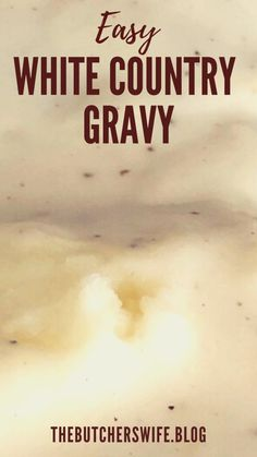 Easy White Country Gravy (made with 5 ingredients)   The Butcher's Wife Homemade Gravy Recipe, Homemade Sausage Gravy, Best Biscuits And Gravy, Gravy From Scratch, Creamy Dill Sauce, Breaded Pork Chops, Griddle Recipes, Chicken Fried Steak, Did You Eat