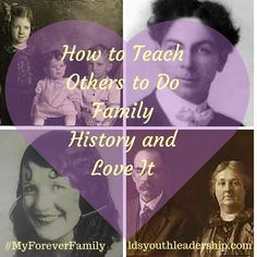 How to Teach Others to Do Family History and Love It