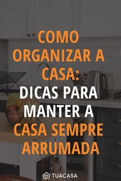 Como organizar a casa: 80 dicas para manter a casa sempre arrumada Home Organization Services, Home Organization Hacks, Flylady, Personal Organizer, Dream House Plans, Home Hacks, Housekeeping, Good To Know, Cleaning Hacks