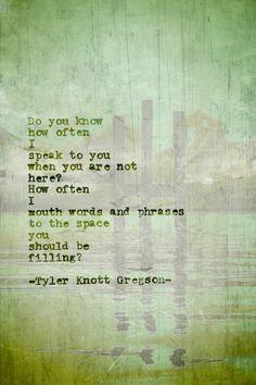 Tyler Knott Gregson..so beautiful ❤❤