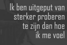 Story of my life. True Quotes, Words Quotes, Best Quotes, Sayings, Arthritis, Dutch Words, Dutch Quotes, True Words, One Liner
