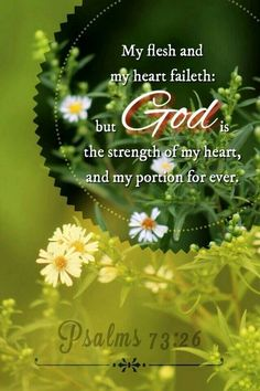 my flesh heart fail god lord strength hearts portion forever bible bibleverse gospel psalm psalms jesus christ ministries Biblical Quotes, Bible Verses Quotes, Faith Quotes, Spiritual Quotes, Religious Quotes, Prayer Scriptures, Bible Prayers, God Prayer, Healing Scriptures