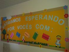 Pedagógiccos: Mural de boas-vindas 2º semestre New Years Eve Party, School Projects, Holidays And Events, Professor, Toy Chest, Crafts For Kids, Preschool, Classroom, Education