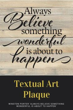 Winston Porter 'Always Believe Something Wonderful Is About To Happen' Textual Art Plaque. Lend your walls a welcome dose of inspiration with this motivational textual art on wood! One of my favorite sayings!  #ad #wallart #motivationalart #inspirationalart