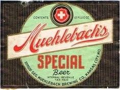 Labels Muehlebach's Special Beer Geo. Muehlebach Brewing Company (Post Prohibition) Kansas City Missouri United States of America
