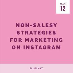 Ellechat: Non-Salesy Strategies for Marketing on Instagram - Elle & Company