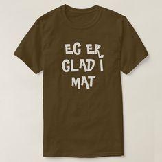 I am fond of food in Norwegian brown T-Shirt #iamfondoffood #egergladimat #norwegian #language #word #TShirt Norwegian Words, Foreign Words, Word Sentences, Simple Shirts, Clean Design, Simple Style, Tshirt Colors, Keep It Cleaner, Fitness Models