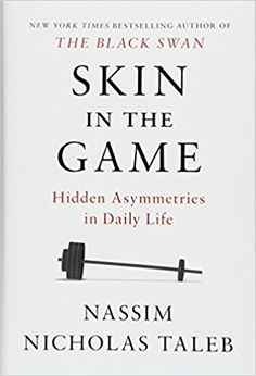Skin in the Game: Hidden Asymmetries in Daily Life: Nassim Nicholas Taleb: 9780425284629: Amazon.com: Books